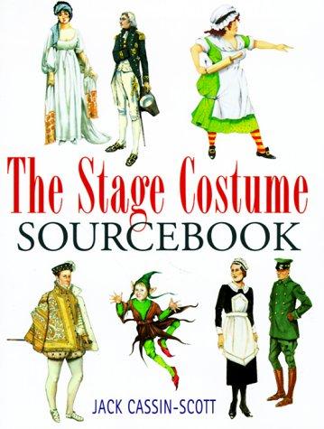The Stage Costume Sourcebook: Jack Cassin-Scott