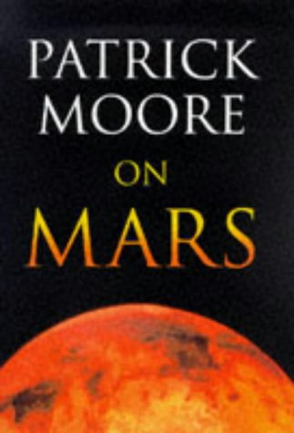 PATRICK MOORE ON MARS.: Moore, Patrick.