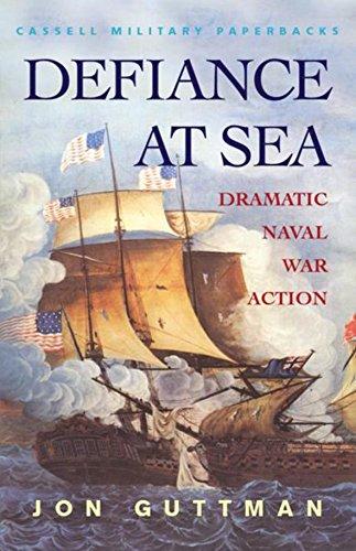Defiance at Sea: Dramatic Naval War Action: Guttman, Jon