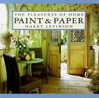 Paint & Paper: The Pleasures of Home (0304350907) by Harry Levinson
