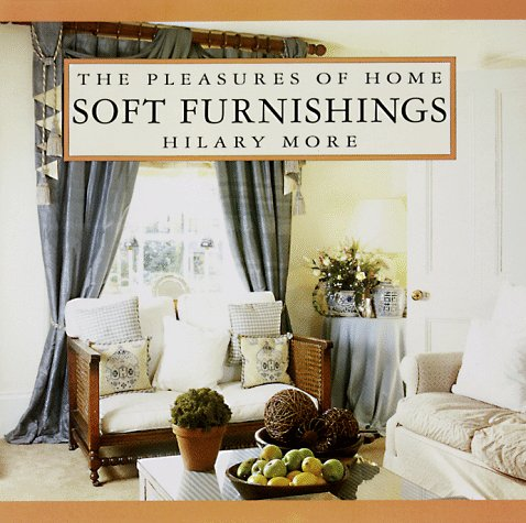 Soft Furnishings (The Pleasures of Home): Hilary More