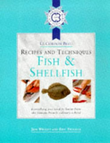 9780304351213: Cordon Bleu Recipes and Techniques: Fish and Shellfish: Everything You Need to Know from the French Culinary School