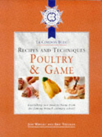 9780304351220: Cordon Bleu Recipes and Techniques: Poultry and Game: Everything You Need to Know from the French Culinary School