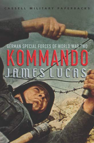 9780304351275: Kommando: German Special Forces Of World War 2: German Special Forces of World War Two (CASSELL MILITARY PAPERBACKS)