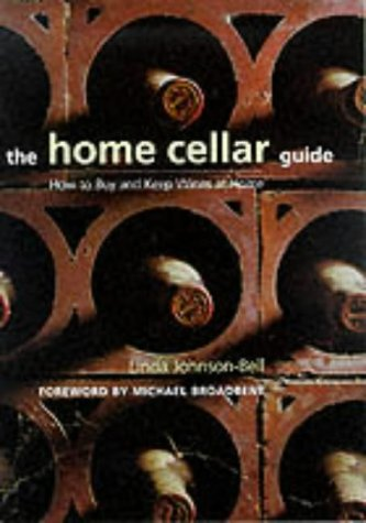 The Home Cellar Guide, How to Buy and Keep Wines at Home