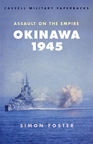 9780304351725: Okinawa 1945: Assault on the Empire (Cassell Military Class)