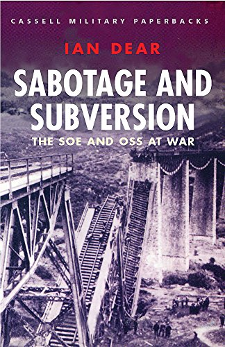 9780304352029: Sabotage and Subversion: The SOE and OSS at War (Cassell Military Paperbacks)