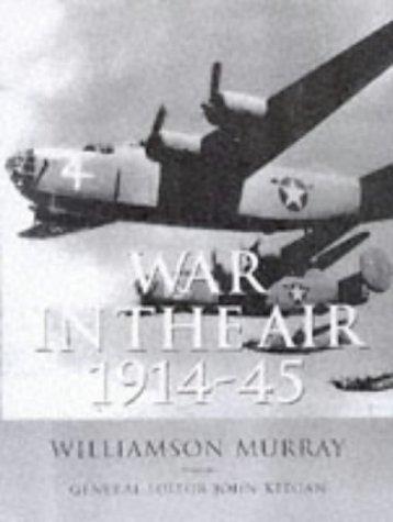 War In The Air 1914-45: Murray, Wiilliamson