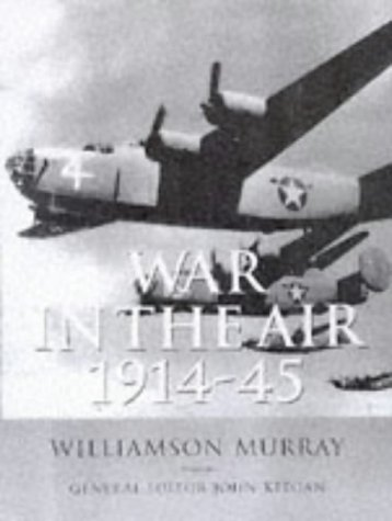 9780304352234: History of Warfare: War In The Air 1914-45 (Cassell History of Warfare)
