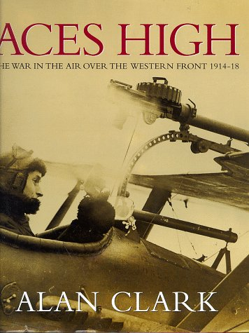 9780304352258: Aces High: War in the Air Over the Western Front, 1914-18 (Cassell Military Classics)