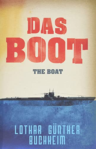 Das Boot: Lothar Gunther Buchheim