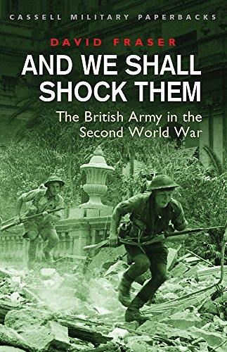 9780304352333: And We Shall Shock Them: The British Army in the Second World War (Military Paperbacks)