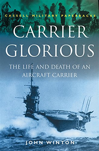 9780304352449: Carrier Glorious: The Life and Death of an Aircraft Carrier (Cassell Military Paperbacks)