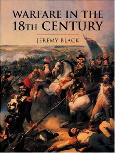 9780304352456: Warfare in the Eighteenth Century (History of Warfare)
