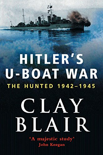 9780304352616: Hitler's U-Boat War: The Hunted 1942-45 (Volume 2): The Hunted, 1942-45 Vol 2