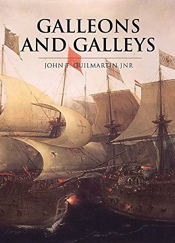 9780304352630: Galleons And Galleys (Cassell'S History Of Warfare)