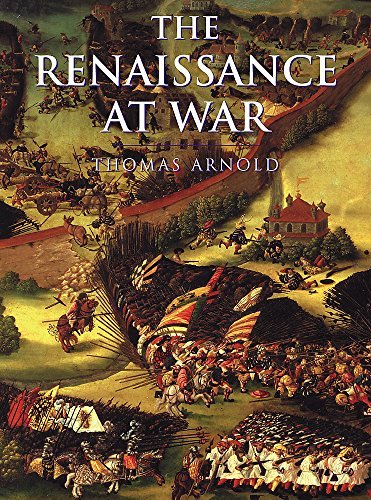 9780304352708: The Renaissance At War (CASSELL'S HISTORY OF WARFARE)