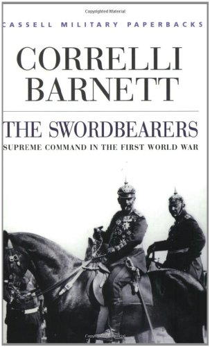 9780304352838: Cassell Military Classics: The Swordbearers: Supreme Command In The First World War
