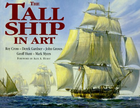 The Tall Ship in Art (0304352969) by Derek Gardner; Geoff Hunt; John Groves; Mark Myers; Roy Cross