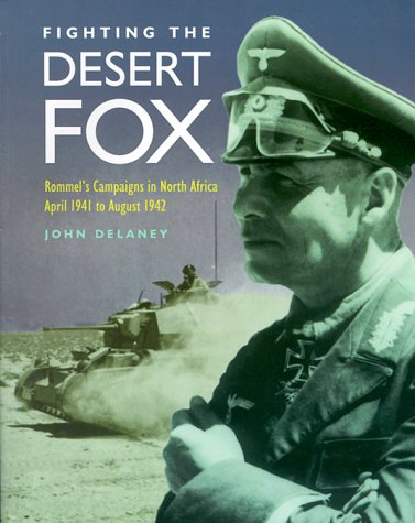 9780304352975: Fighting the Desert Fox: Rommel's Campaigns in North Africa April 1941 to August 1942