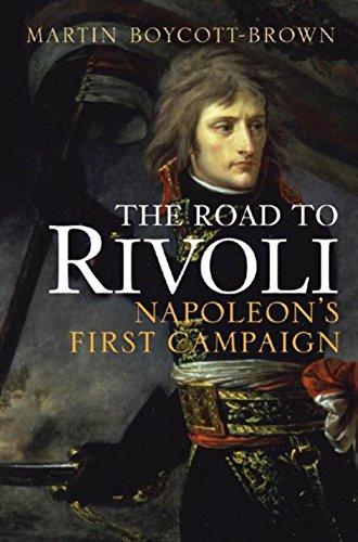 The Road to Rivoli: Napoleon's First Campaign: Boycott-Brown, Martin