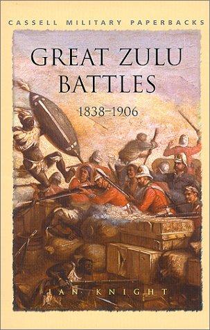 9780304353132: Great Zulu Battles, 1838-1906 (Cassell Military Paperbacks)