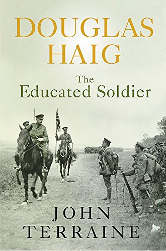 9780304353194: Douglas Haig: The Educated Soldier (Cassell)