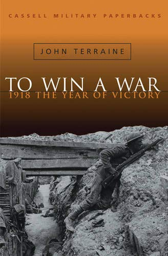 Cassell Military Classics: To Win A War: Terraine, John