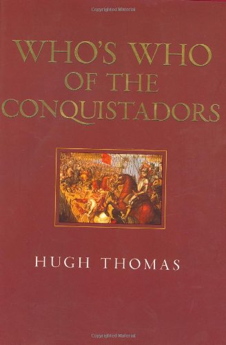 9780304353286: Who's Who Of The Conquistadors (CASSELL MILITARY TRADE BOOKS)