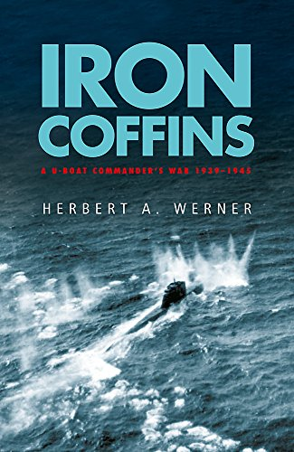 9780304353309: Iron Coffins: A U-boat Commander's War, 1939-45 (Cassell Military Paperbacks)