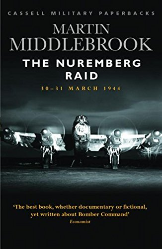 9780304353422: The Nuremberg Raid: 30-31 March 1944 (CASSELL MILITARY PAPERBACKS)