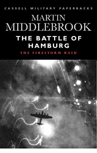 9780304353453: The Battle of Hamburg: The Firestorm Raid (Cassell Military Paperbacks)