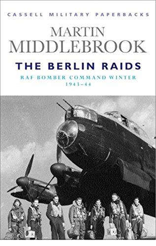 9780304353477: Cassell Military Classics: The Berlin Raids: RAF Bomber Command Winter 1943-44