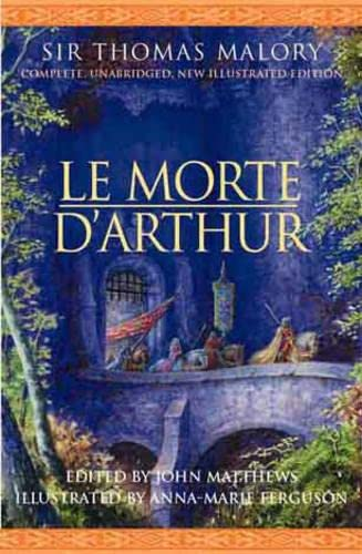 9780304353675: Le Morte D'Arthur: Complete Unabridged, New Illustrated Edition