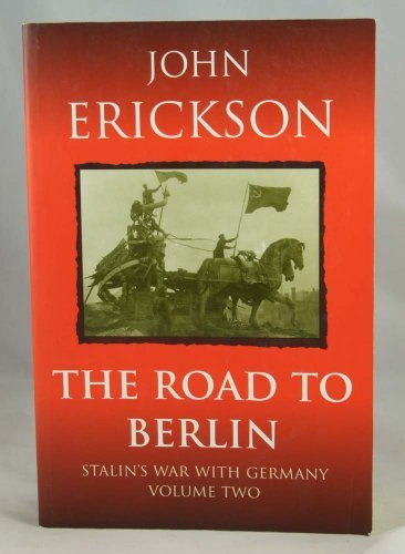 9780304353743: THE ROAD TO BERLIN (STALIN'S WAR WITH GERMANY)