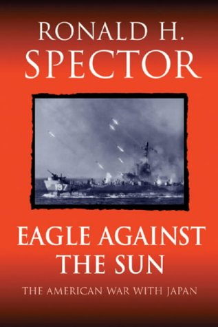 9780304353774: Eagle Against the Sun : The American War with Japan