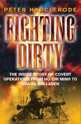 9780304353828: Fighting Dirty: The Inside Story of Covert Operations From Ho Chi Minh to Osama Bin Laden