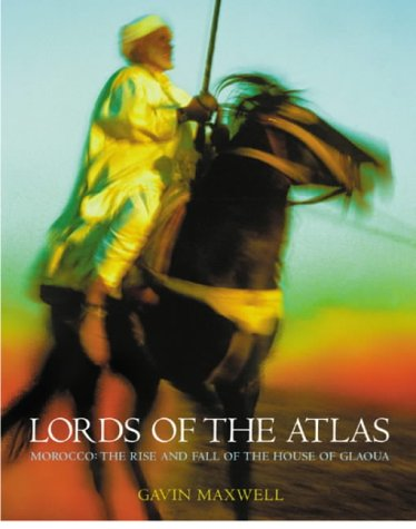 9780304354191: Lords of the Atlas: Morocco and the Rise and Fall of the House of Glaoua