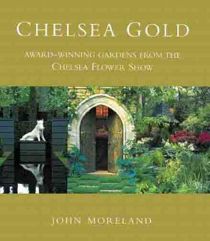 9780304354313: Chelsea Gold: Award-winning Gardens from the Chelsea Flower Show