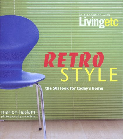9780304354368: Retro Style: The 50s Look for Today's Home (Living etc. series)