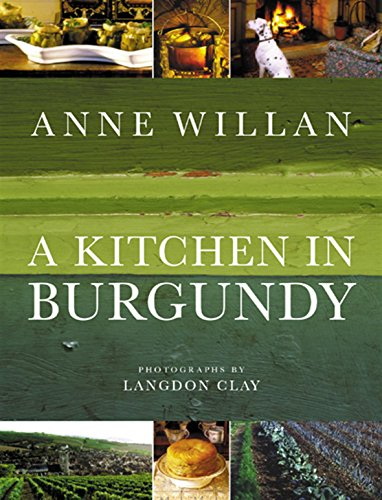 A Kitchen in Burgundy: Willan , Anne