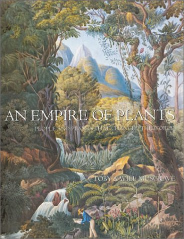 9780304354436: An Empire of Plants: People and Plants that Changed the World