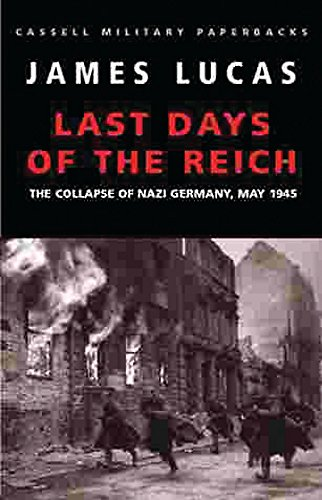 9780304354481: The Last Days Of The Reich:Collapse of Nazi Germany, May 1945