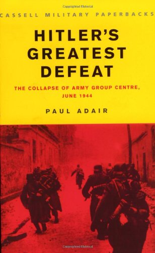 9780304354498: Hitler's Greatest Defeat: The Collapse of Army Group Centre, June 1944 (Cassell Military Paperbacks)