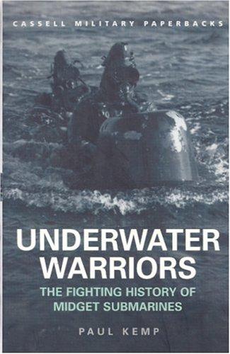 9780304354542: Underwater Warriors: The Fighting History of Midget Submarines (Cassell Military Paperbacks)