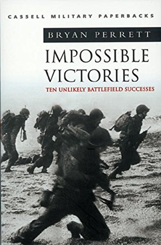 9780304354580: Cassell Military Classics: Impossible Victories: Ten Unlikely Battlefield Successes