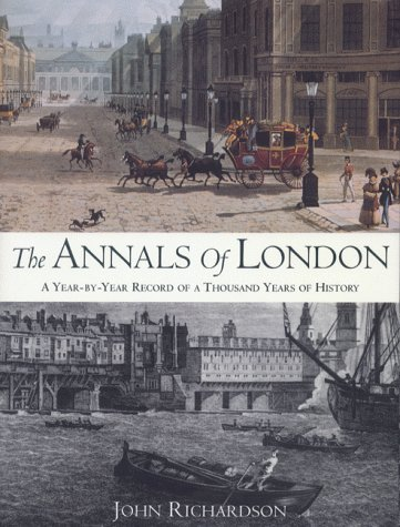 9780304354634: THE ANNALS OF LONDON: A Year By Year Record Of A Thousand Years Of History