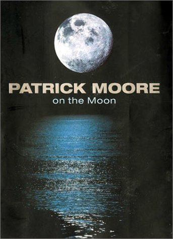 Patrick Moore on the Moon (9780304354696) by Patrick Moore