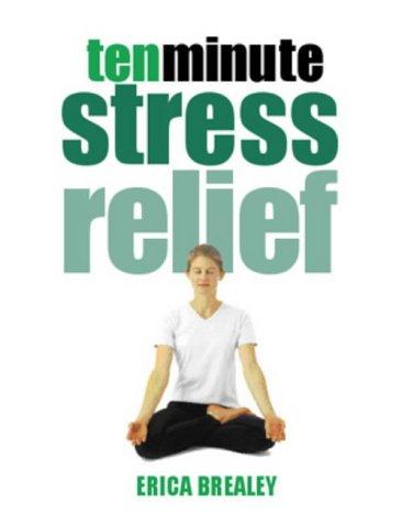 9780304354856: Ten Minute Stress Relief (Ten Minute Series)
