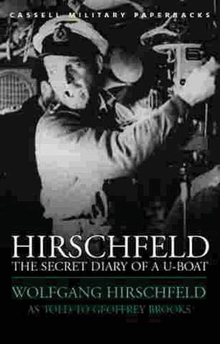 9780304354986: Hirschfeld: The Secret Diary of a U-Boat (Cassell Military Paperbacks)